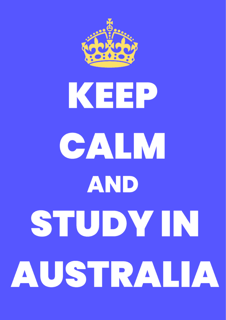 Keep Calm and Study in Australia - Overseas Students Australia